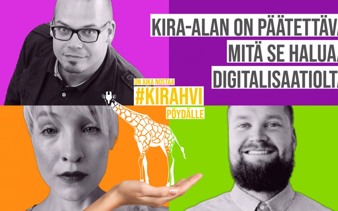On aika nostaa #KIRAHVI pöydälle: KIRA-alan on päätettävä mitä se haluaa digitalisaatiolta
