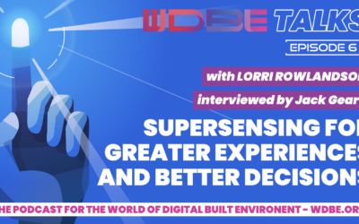 WDBE-talks: Supersensing for Greater Experiences and Better Decisions