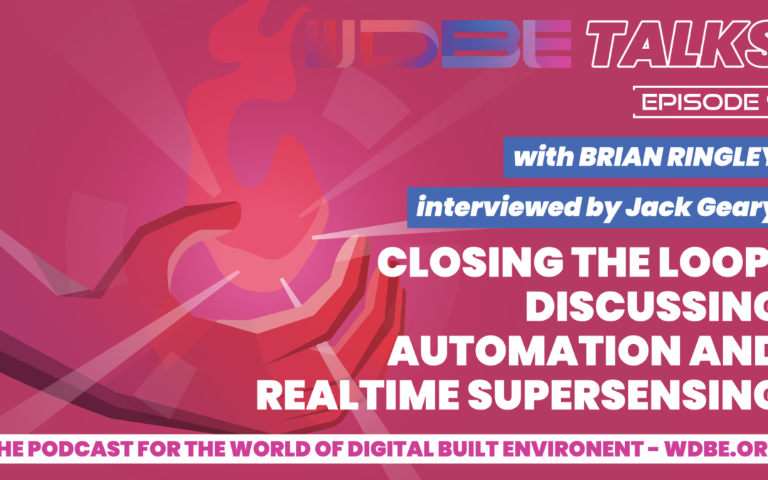 WDBE-talks: Closing the Loop – Discussing Automation and Realtime Supersensing